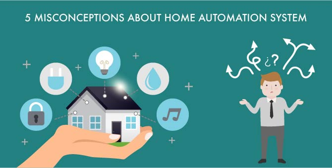 5 Misconception About Home Automation Systems